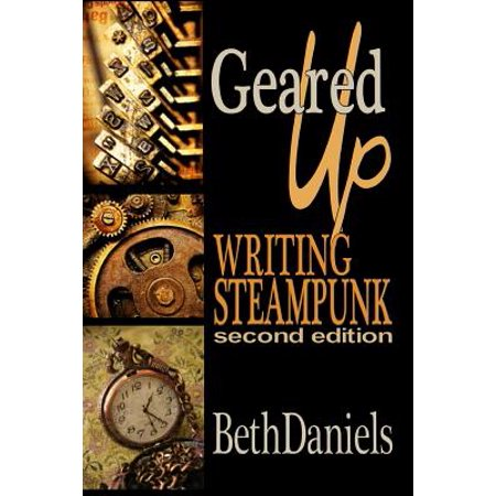 Geared Up : Writing Steampunk