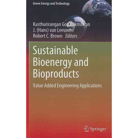 Sustainable Bioenergy And Bioproducts  Value Added Engineering Applications