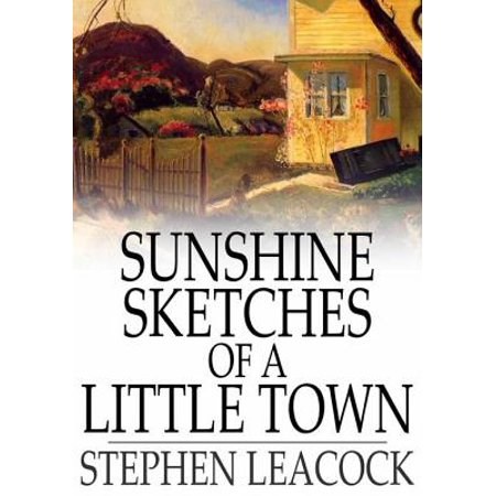 Sunshine Sketches of a Little Town - eBook