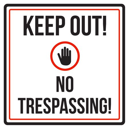 Keep Out No Trespassing Business Commercial Warning Square Sign - 9x9](No Way Out Sign)