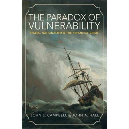 The Paradox Of Vulnerability  States  Nationalism  And The Financial Crisis