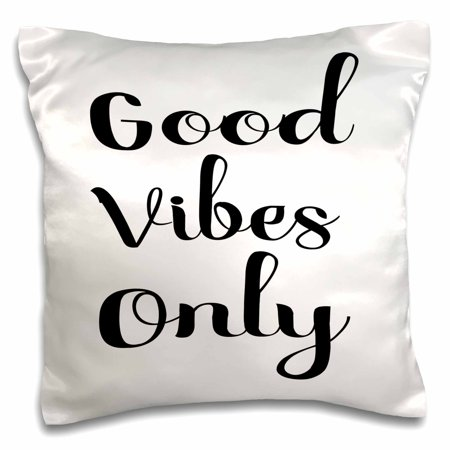 3dRose Good Vibes Only In Black and White Cursive Script Font - Pillow Case, 16 by