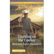 Texas Cowboys: Counting on the Cowboy (Paperback)(Large Print)