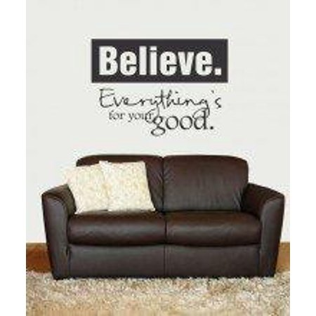 Believe Everything s For Your Good Picture Art Living Room Peel Stick