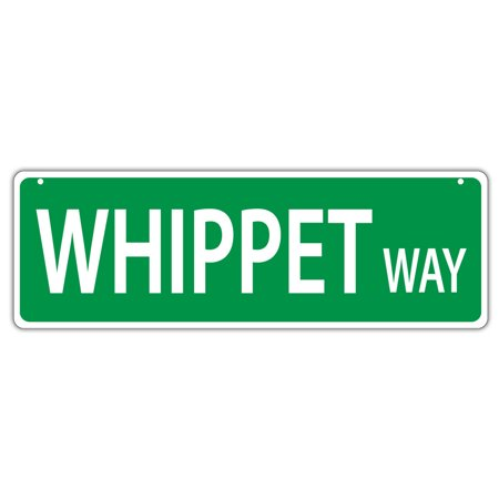 Plastic Street Signs: WHIPPET WAY | Dogs, Gifts, Decorations