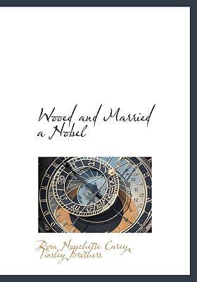 Wooed and Married; A Novel