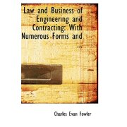 Law and Business of Engineering and Contracting : With Numerous Forms and ...