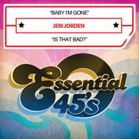Jeri Jorden - Baby I'm Gone / Is That Bad