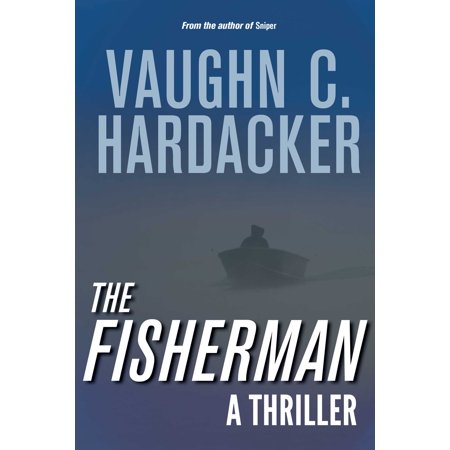 The Fisherman : A Thriller - Fisher Man