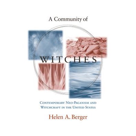 A Community of Witches : Contemporary Neo-Paganism and Witchcraft in the United - Dr Witch