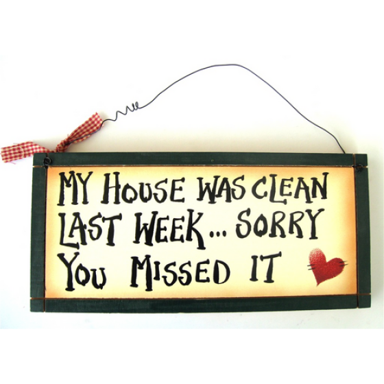 my house was clean last week sorry you missed it wood sign. Black Bedroom Furniture Sets. Home Design Ideas