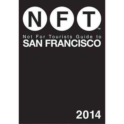 Not for Tourists Guide to San Francisco [With Map]