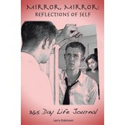 Mirror, Mirror : Reflections of Self: 365-Day Life Journal
