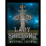 Lady Shilight - Weeping Crowns - eBook