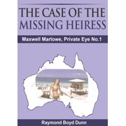 Maxwell Marlowe, Private Eye. 'The Case of the Missing Heiress' - eBook