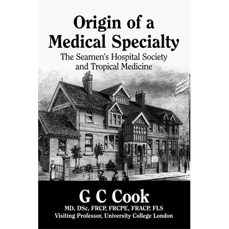 Origin of a Medical Specialty: the Seamen's Hospital Society and Tropical Medicine -