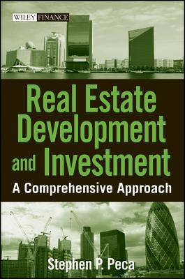 Real Estate Development and Investment: A Comprehensive Approach (Wiley Finance)