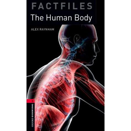Oxford Bookworms Library: Stage 3: The Human Body (Stages Of Human Body Decomposition After Death)