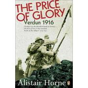 The Price of Glory : Verdun 1916; Revised Edition