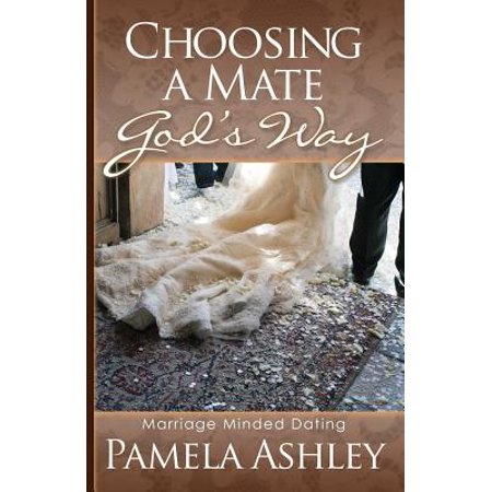 Choosing a Mate God's Way If you are single, divorced, or the parent of a young person,  Choosing A Mate God's Way: Marriage Minded Dating  is a must read! You will explore God's Word and find His plan for dating and choosing a mate His way!