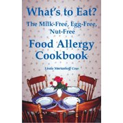 What's to Eat? The Milk-Free, Egg-Free, Nut-Free Food Allergy Cookbook - eBook