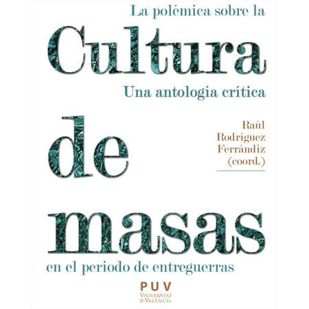 La polémica sobre la cultura de masas en el periodo de entreguerras -