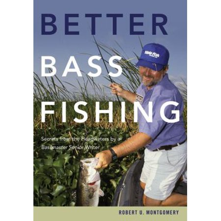 Better Bass Fishing  Secrets From The Headwaters By A Bassmaster Senior Writer