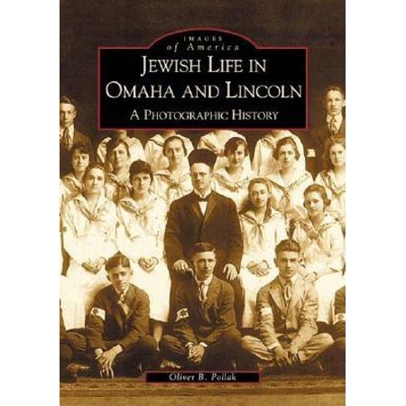 Jewish Life In Omaha And Lincoln   A Photographic History