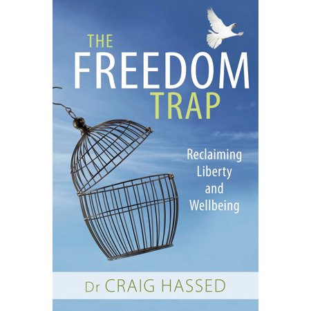 The Freedom Trap : Reclaiming Liberty and (Liberty Trap)