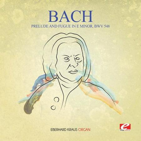 Prelude & Fugue in E Minor BWV 548 (Remaster)