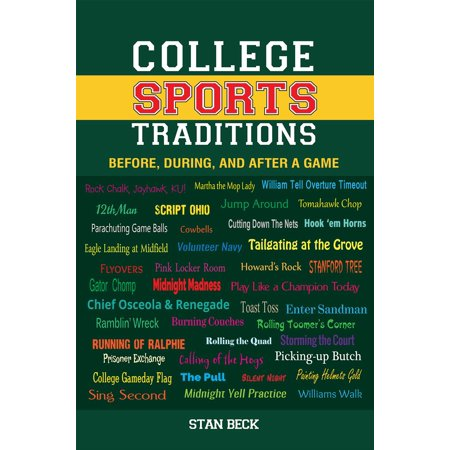 College Sports' Traditions: Before, During, and After a Game -