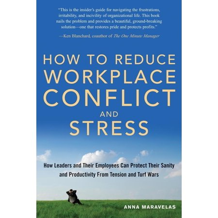 how to reduce workplace conflict and stress how leaders and their employees can protect their