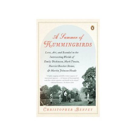 A Summer of Hummingbirds: Love, Art, and Scandal in the Intersecting Worlds of Emily Dickinson, Mark Twain,... by
