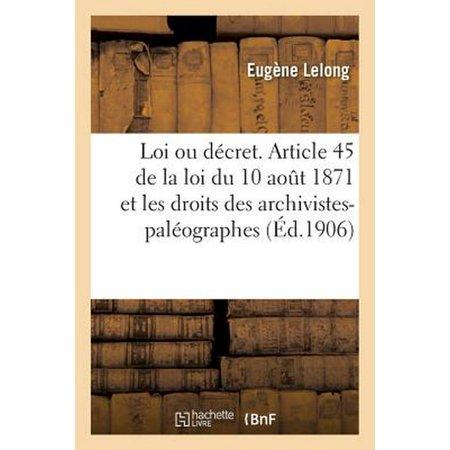 1871 Article (Loi Ou D Cret. Article 45 De La Loi Du 10 Ao T 1871 Et Les Droits Des Archivistes-pal)