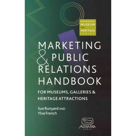 Marketing And Public Relations Handbook For Museums  Galleries And Heritage Attractions