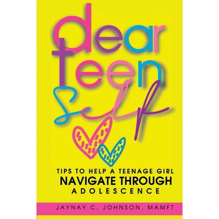 Dear Teen Self: Tips to Help a Teenage Girl Navigate Through Adolescence (Best Way For Teenage Girl To Lose Weight)