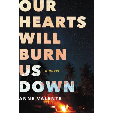 Our Hearts Will Burn Us Down - eBook