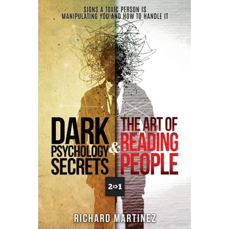 Dark Psychology Secrets & the Art of Reading People 2 in 1: Signs a Toxic Person Is Manipulating You and How to Handle It (People Magazine Person Of The Year 2006)