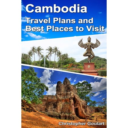 Cambodia Travel Plans and Best Places to Visit - (Best Places To Visit In Minneapolis)
