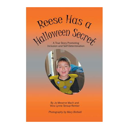 Reese Has a Halloween Secret : A True Story Promoting Inclusion and Self-Determination (Halloween Fill In The Blank Stories)