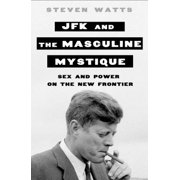 JFK and the Masculine Mystique - eBook