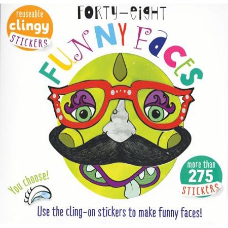 Forty Eight Funny Faces : Use the Cling-On Stickers to Make Funny Faces!