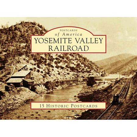 Yosemite Valley Railroad (Railroads Of The Yosemite Valley)