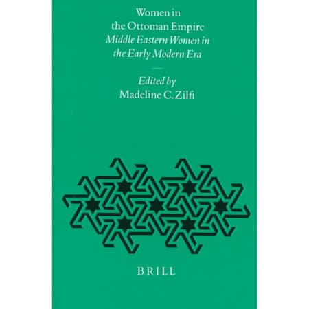 Women in the Ottoman Empire: Middle Eastern Women in the Early Modern Era
