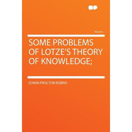 Some Problems of Lotze's Theory of Knowledge;