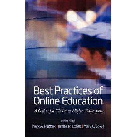 Best Practices Of Online Education  A Guide For Christian Higher Education