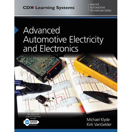 Advanced Automotive Electricity and Electronics : CDX Master Automotive Technician Series