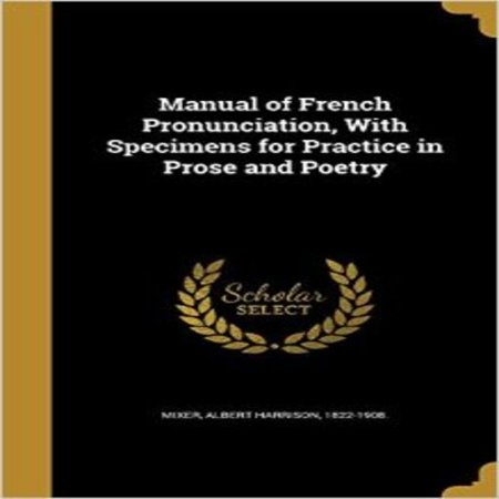 Manual of French Pronunciation, with Specimens for Practice in Prose and Poetry - image 1 of 1