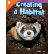Smithsonian Readers: Creating a Habitat (Paperback)