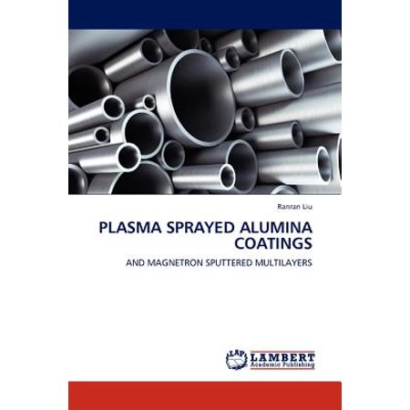 Plasma Sprayed Alumina Coatings